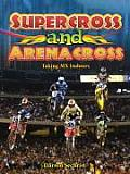 Supercross and Arenacross: Taking MX Indoors