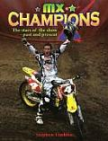 MX Champions: The Stars of the Show - Past and Present