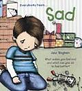 Everybody Feels... Sad