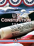 Understanding the Us Constitution (Documenting Early America)