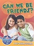 Can We Be Friends?: Buddy-Building Strategies
