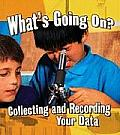 What's Going On?: Collecting and Recording Your Data