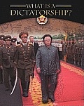 Forms of Government #2: What Is a Dictatorship?