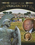 Forms of Government #5: What Is an Oligarchy?