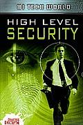Hi Tech World: High Level Security