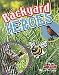 Backyard Heroes (Crabtree Connections)