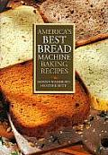 America's Best Bread Machine Baking Recipes