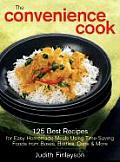Convenience Cook 125 Best Recipes for Easy Homemade Meals Using Time Saving Foods from Boxes Bottles Cans & More