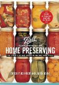 Ball Complete Book of Home Preserving: 400 Delicious and Creative Recipes for Today Cover
