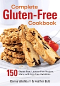 Complete Gluten-Free Cookbook: 150 Gluten-Free, Lactose-Free Recipes, Many with Egg-Free Variations