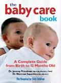 Baby Care Book A Complete Guide from Birth to 12 Months Old