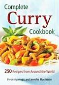 Complete Curry Cookbook 250 Recipes from Around the World