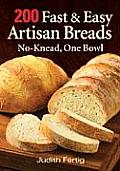 200 Fast and Easy Artisan Breads: No-Knead, One Bowl Cover