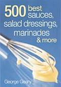 500 Best Sauces Salad Dressings Marinades & More