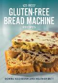 125 Best Gluten Free Bread Machine