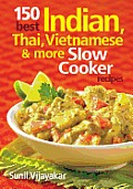 150 Best Indian, Thai, Vietnamese and More Slow Cooker Recipes Cover
