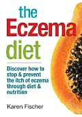 Eczema Diet Discover How to Stop & Prevent the Itch of Eczema Through Diet & Nutrition