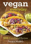 Vegan Everyday 500 Delicious Recipes