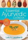 The Essential Ayurvedic Cookbook: 200 Recipes for Wellness