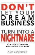 Don't Let Your Dream Business Turn Into a Nightmare