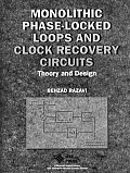 Monolithic Phase-Locked Loops and Clock Recovery Circuits:  Theory and Design Cover