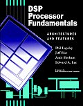 DSP Processor Fundamentals: Architectures and Features (IEEE Press Series on Signal Processing)