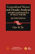 General Vector and Dyadic Analysis: Applied Mathematics in Field Theory (IEEE/OUP Series on Electromagnetic Wave Theory)