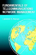 Fundamentals of Telecommunications Network Management (IEEE Series on Network Management)