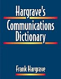 Hargrave's Communications Dictionary: Basic Terms, Equations, Charts, and Illustrations Cover
