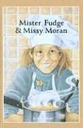 Mister Fudge and Missy Moran
