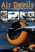 Air Devils: Sky Racers, Sky Divers, and Stunt Pilots