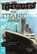 The Titanic Sinks!