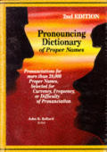 Pronouncing Dictionary of Proper Names: Pronunciations of the Names of Notable People, Places & Things