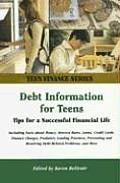 Debt Information for Teens: Tips for a Successful Financial Life Including Facts about Money, Interest Rates, Loans, Credit Cards, Finance Charges