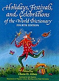 Holidays, Festivals, and Celebrations of the World Dictionary (Holidays, Festivals, & Celebrations of the World Dictionary)