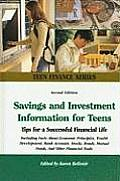 Savings and Investment Information for Teens: Tips for a Successful Financial Life Including Facts about Economic Principles, Wealth Development, Bank (Teen Finance)