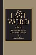 The Last Word: The English Language: Opinions and Prejudices