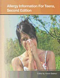 Allergy information for teens; health tips about allergic reactions to food, pollen, mold, and other substances, 2d ed