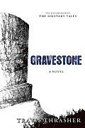 Gravestone: A Novel