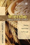 The Wiersbe Bible Study Series: 2 Samuel and 1 Chronicles: Trusting God to See Us Through (Wiersbe Bible Study)
