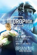 Drop Box How 500 Abandoned Babies & an Act of Radical Compassion Changed My Life Forever