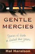 Gentle Mercies: True Stories of Faith in Faded Blue Jeans