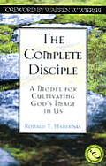 Complete Disciple A Model For Cultivatin