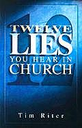 12 Lies You Hear in Church