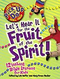 Let's Hear It for the Fruit of the Spirit: (Pick Up 'n' Do)