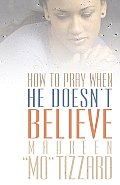 How to Pray When He Doesn't Believe