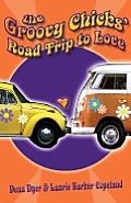 The Groovy Chicks' Road Trip to Love