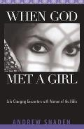 When God Met a Girl: Life-Changing Encounters with Women of the Bible
