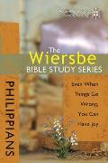 Philippians: Having Joy, Even When Things Go Wrong (Wiersbe Bible Study)