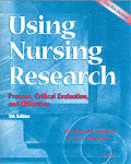Using Nursing Research: Process, Critical Evaluation, and Utilization with Disk